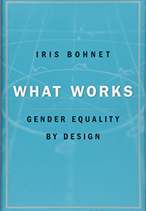 What Works by Iris Bohnet Cover